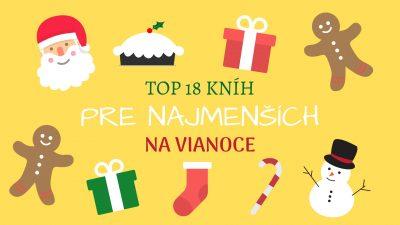 Top 18 kníh pre najmenších na Vianoce
